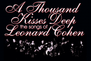 1000 Kisses Deep – The Songs of Leonard Cohen @ The Crest Theater